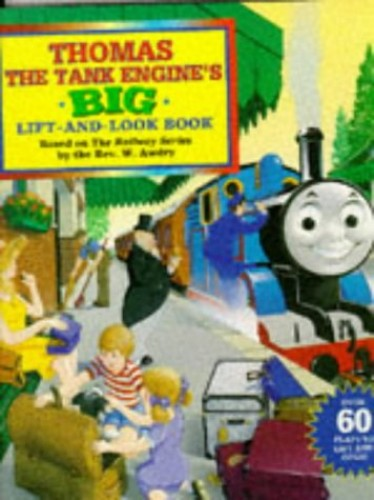 Thomas the Tank Engine's Big Lift-and-look Book By Illustrated by Owain Bell