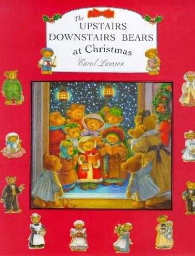 Upstairs Downstairs Bears at Christmas By Carol Lawson