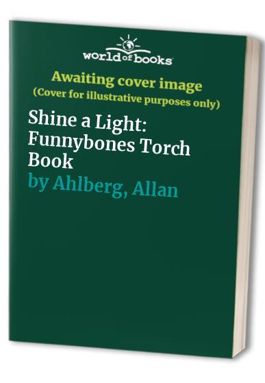 Shine a Light By Allan Ahlberg