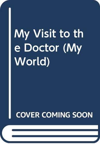 My Visit to the Doctor (My World) By Illustrated by Priscilla Lamont