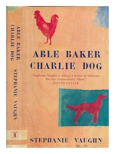 Able, Barker, Charlie, Dog By Stephanie Vaughn
