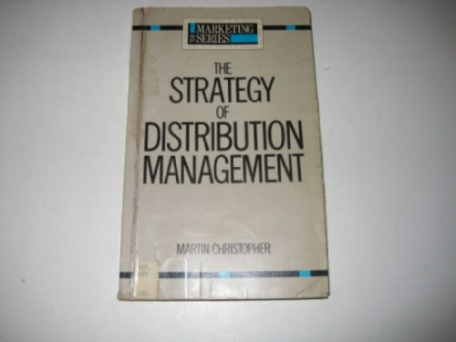 Strategy of Distribution Management (Marketing S.) By Martin Christopher