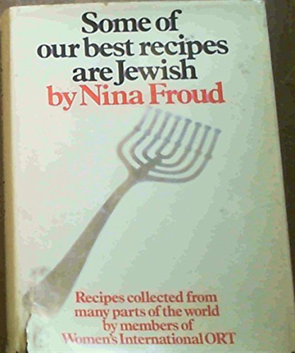 Some of Our Best Recipes are Jewish By Nina Froud