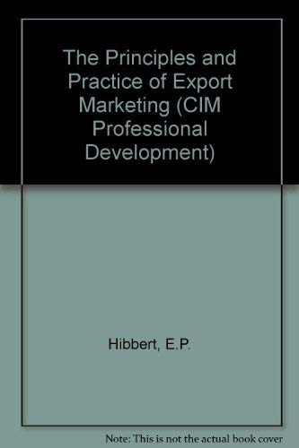 The Principles and Practice of Export Marketing By E.P. Hibbert