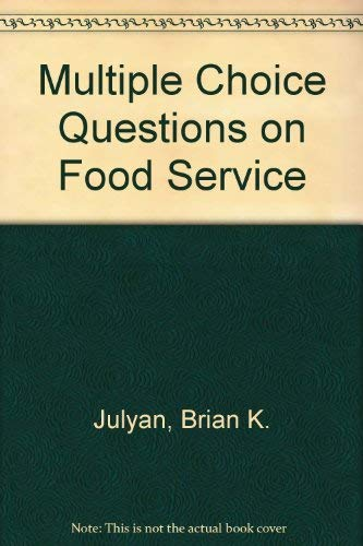 Multiple Choice Questions on Food Service By Brian K. Julyan