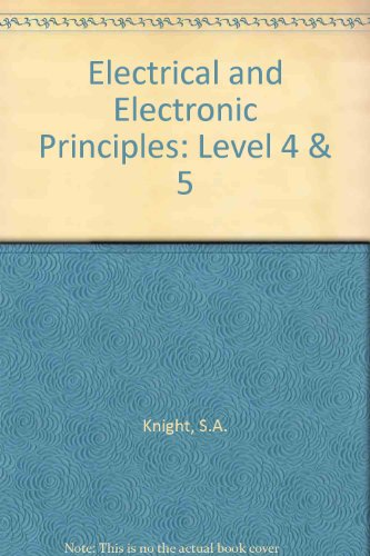 Electrical and Electronic Principles: Level 4 & 5 by S.A. Knight