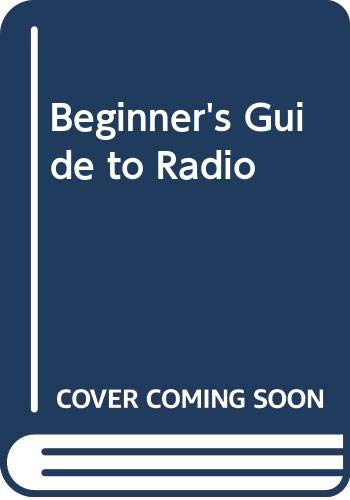 Beginner's Guide to Radio By Gordon J. King