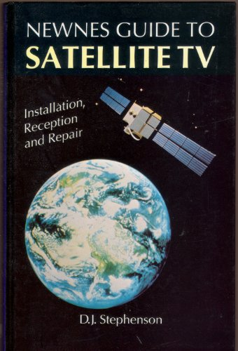 Newnes Guide to Satellite TV By D.J. Stephenson