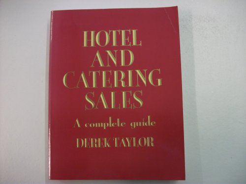 Hotel and Catering Sales By Derek Taylor