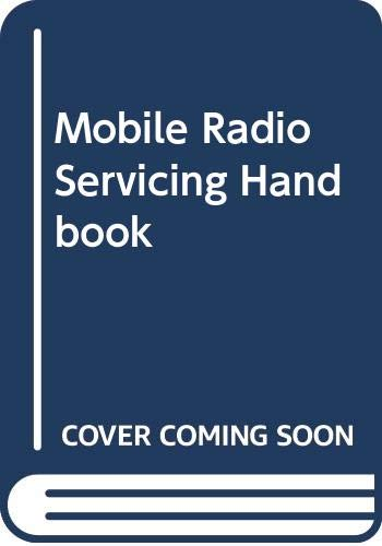 Mobile Radio Servicing Handbook By Roger Belcher