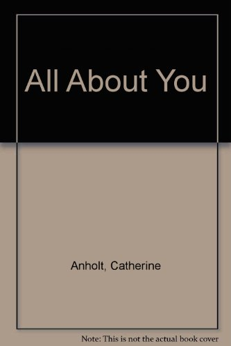 All About You By Catherine Anholt
