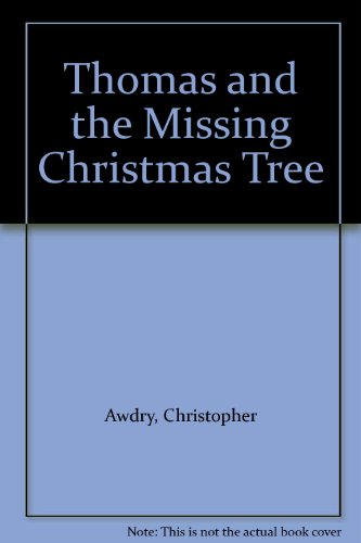 Thomas and the Missing Christmas Tree By Christopher Awdry