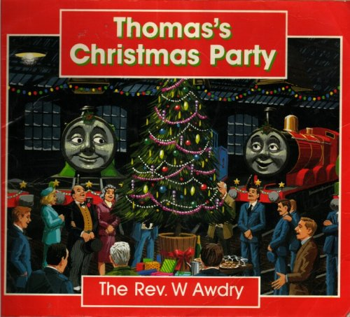Thomas' Christmas Party By Rev. Wilbert Vere Awdry