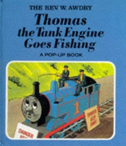 Thomas the Tank Engine Goes Fishing By Rev. Wilbert Vere Awdry