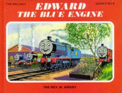 Edward the Blue Engine By Rev. Wilbert Vere Awdry
