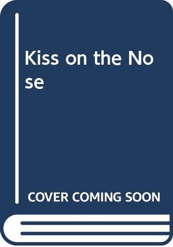 Kiss on the Nose By Tony Bradman
