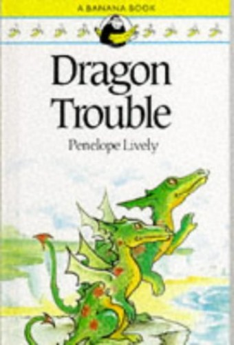 Dragon Trouble By Penelope Lively