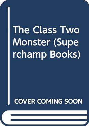 The Class Two Monster (Superchamp Books) by Rosen, Michael Hardback Book The