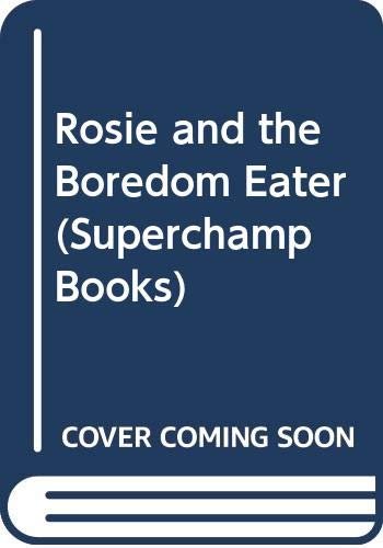 Rosie and the Boredom Eater By Helen Cresswell