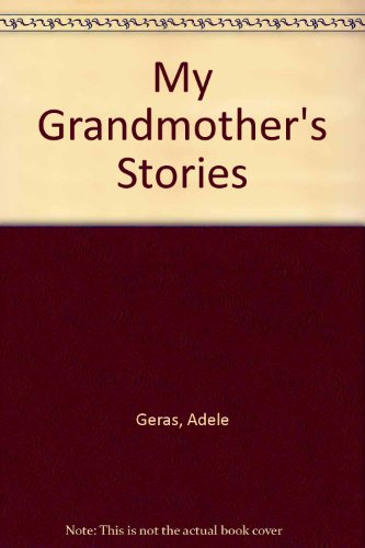 My Grandmother's Stories By Adele Geras
