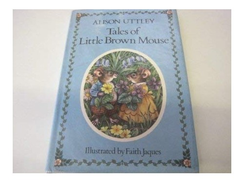 Tales of Little Brown Mouse By Alison Uttley