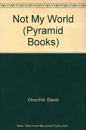 Not My World By David Churchill
