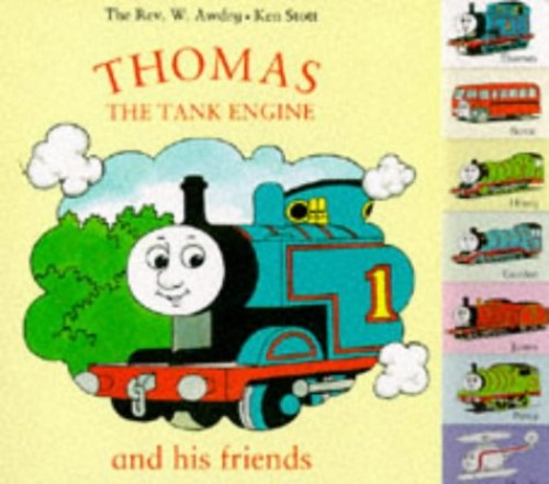 Thomas the Tank Engine and His Friends By Rev. Wilbert Vere Awdry
