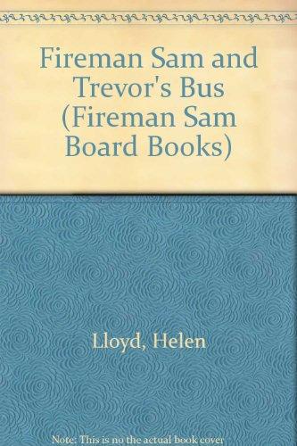 Fireman Sam and Trevor's Bus By Helen Lloyd