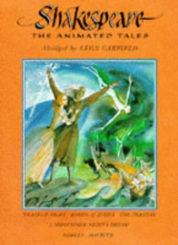 Shakespeare: The Animated Tales Gift Volume -Tempest, Macbeth,Hamlet,Twelfth Night,Midsummer Night's Dream,Romeo and Juliet By William Shakespeare