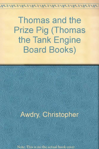 Thomas and the Prize Pig By Christopher Awdry