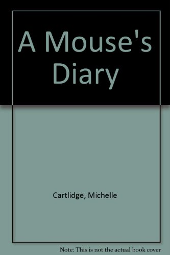 A Mouse's Diary By Michelle Cartlidge