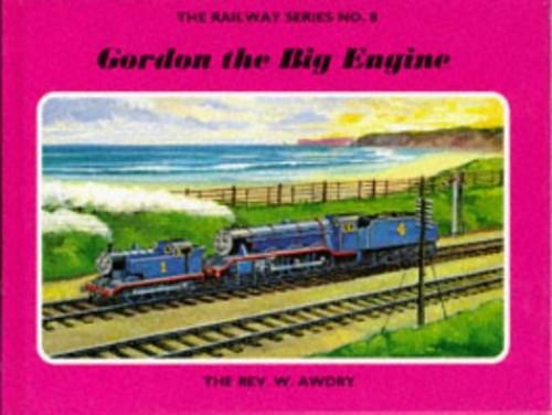 Gordon the Big Engine By Rev W Awdry
