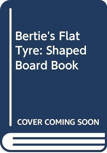 Bertie's Flat Tyre By Fiona Hardwick