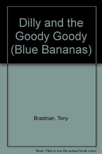 Dilly and the Goody Goody (Blue Bananas) By Tony Bradman