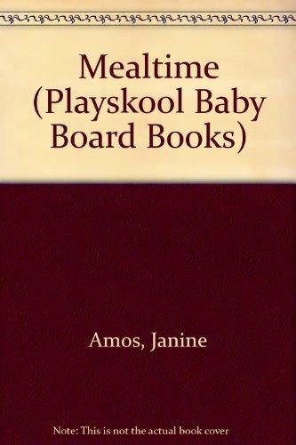 Mealtime (Playskool Baby Board Books) By Janine Amos