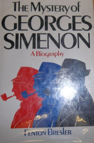 The Mystery of Georges Simenon: A Biography By Fenton Bresler