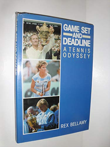 Game, Set and Deadline By Rex Bellamy