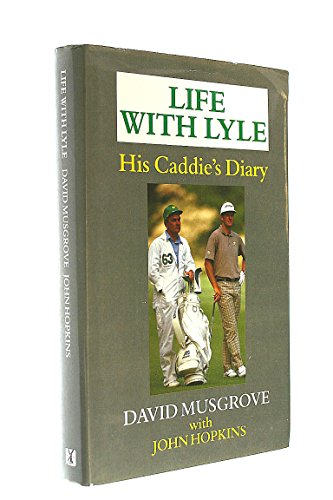 Life with Lyle: His Caddie's Diary By John Hopkins