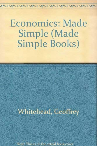 Economics: Made Simple (Made Simple Books) By Geoffrey Whitehead