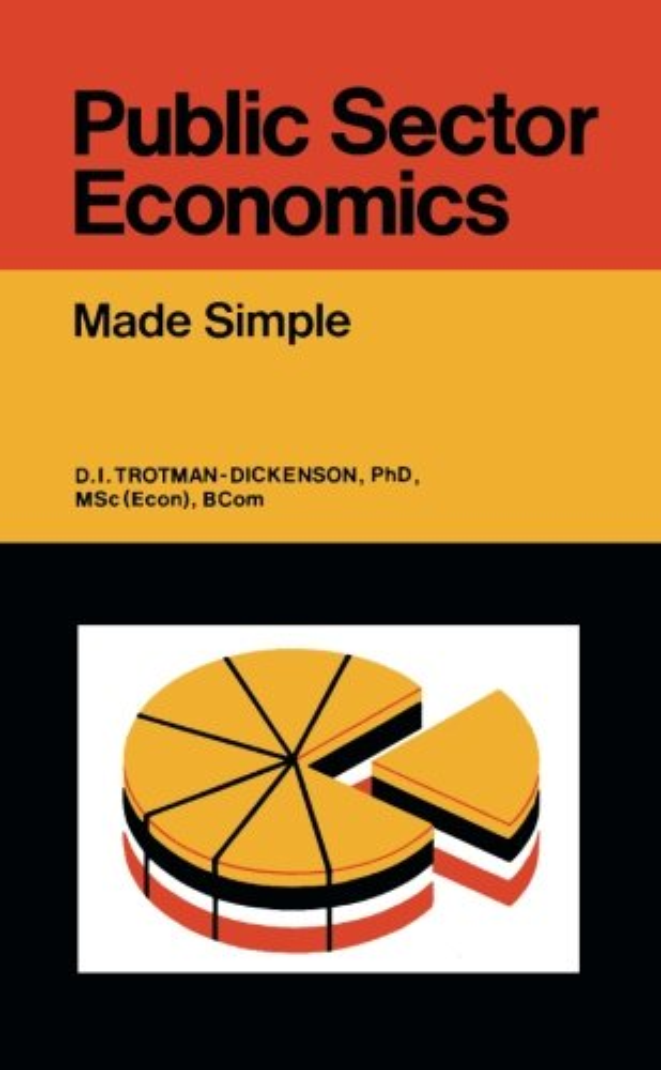 Public Sector Economics By D.I.Trotman- Dickenson