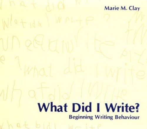 What Did I Write? By Marie M. Clay
