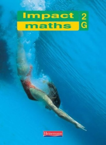 Impact Maths Pupil Textbook Green 2 (Yr 8): 2G By Combined Author Team
