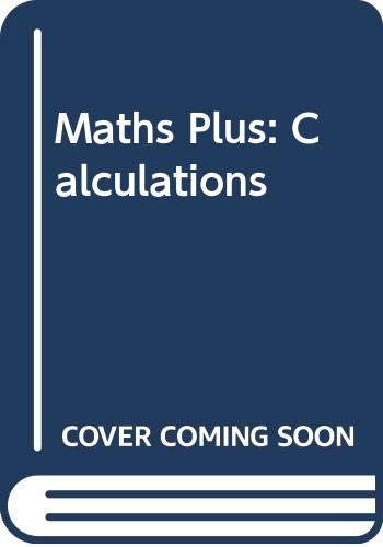 Maths Plus: Calculations By Paul Broadbent