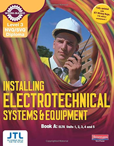 A Level 3 NVQ/SVQ Diploma Installing Electrotechnical Systems and Equipment Candidate Handbook (NVQ Electrical Installation) By JTL Training