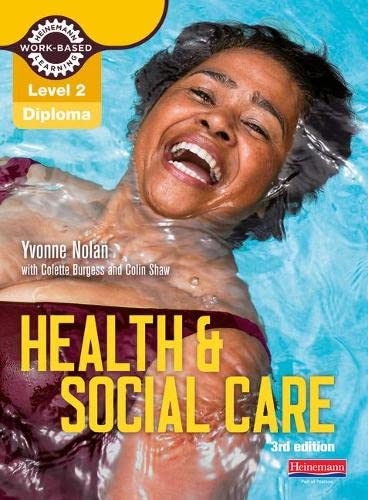 Level 2 Health and Social Care Diploma: Candidate Book 3rd edition By Yvonne Nolan