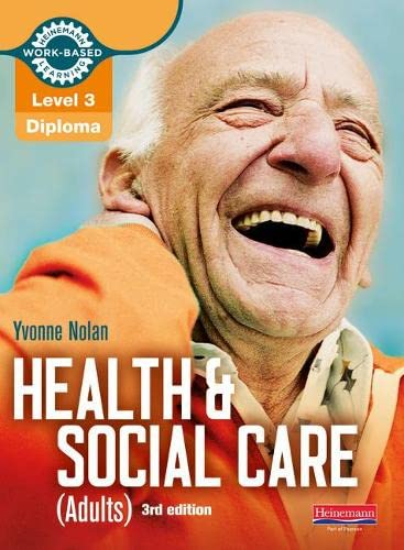 Level 3 Health and Social Care (Adults) Diploma: Candidate Book 3rd edition By Yvonne Nolan