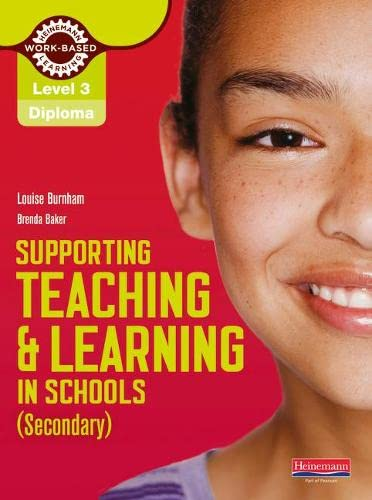 Level 3 Diploma Supporting Teaching and Learning in Schools, Secondary, Candidate Handbook: The Teaching Assistant's Handbook by Louise Burnham
