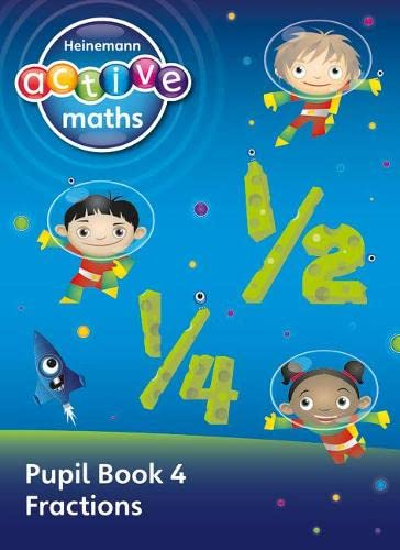 Heinemann Active Maths - First Level - Exploring Number - Pupil Book 4 - Fractions By Lynda Keith