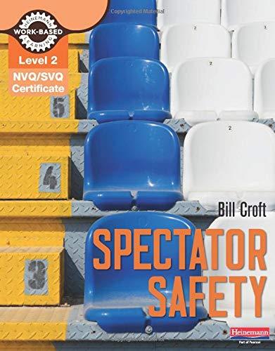 NVQ/SVQ Diploma Level 2 Spectator Safety By Bill Croft