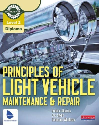 Level 2 Principles of Light Vehicle Maintenance and Repair Candidate Handbook (Light Vehicle Technology) By Graham Stoakes